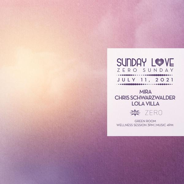 Sunday Love x ZERO Sunday: Mira - Chris Schwarzwälder - Lola Villa event thumbnail